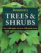 Botanica's trees & shrubs : over 1000 pages & over 2000 plants listed.
