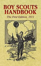 Boy Scouts handbook : the first edition, 1911