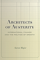 Architects of austerity : international finance and the politics of growth