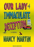Our lady of immaculate deception : a novel