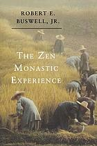 The Zen monastic experience : Buddhist practice in contemporary Korea