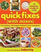 Quick fixes with mixes : fast cooking with bagged, bottled & frozen ingredients