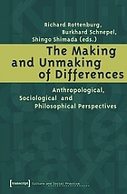 The making and unmaking of differences : anthropological, sociological and philosophical perspectives