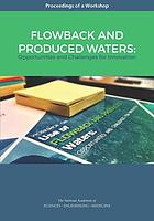Flowback and produced waters : opportunities and challenges for innovation : proceedings of a workshop