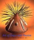 Art of grace and passion : antique American Indian art
