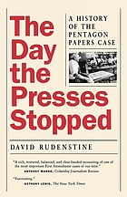 The day the presses stopped : a history of the Pentagon papers case