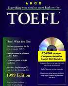 Everything you need to score high on the TOEFL : with the latest information on the new computer based TOEFL