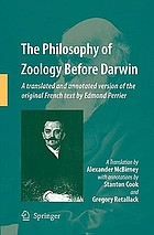 The philosophy of zoology before Darwin : a translated and annotated version of the original French text by Edmond Perrier : originally published by Fâelix Alcan, Paris in 1884