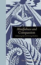 Mindfulness & compassion : embracing life with loving-kindness