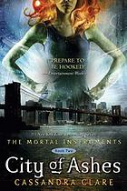City of Ashes: Mortal Instruments series bk. 2.