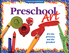 Preschool art : it's the process, not the product