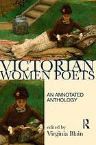 Victorian women poems : a new annotated anthology