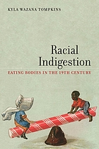 Racial indigestion : eating bodies in the nineteenth century