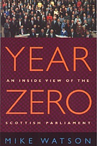 Year zero : an inside view of the Scottish Parliament