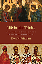 Life in the Trinity : an introduction to theology with the help of the church fathers