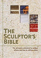 The sculptor's bible : surface effects and how to achieve them
