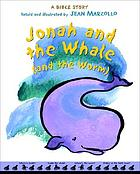 Jonah and the whale (and the worm) : a Bible story