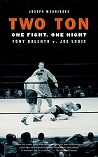 Two ton : one night, one fight : Tony Galento v. Joe Louis