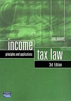 Income tax law : principles and applications
