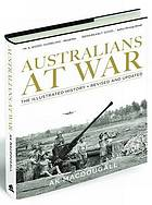 Australians at war : the illustrated history