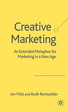 Creative marketing : an extended metaphor for marketing in a new age