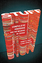 Stuff : compulsive hoarding and the meaning of things