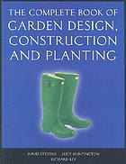 The complete book of garden design, construction, and planting