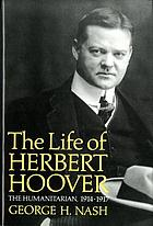 The life of Herbert Hoover. [Volume 2], The humanitarian, 1914-1917