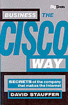 Business the Cisco way : secrets of the world's fastest-growing company yet