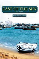 East of the sun : a memoir