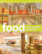 Food : cafes, markets & eateries