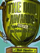 The Duh awards : in this stupid world we take the prize