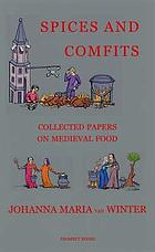 Spices and comfits : collected papers on medieval food