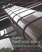 Sydney' hard rock story : the cultural heritage of trachyte