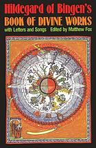 Hildegard of Bingen's book of divine works with letters and songs