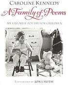 A family of poems : my favorite poetry for children