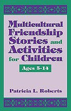 Multicultural friendship stories and activities for children ages 5-14