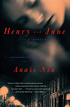 Henry and June : from a journal of love : the unexpurgated diary of AnaŠis Nin, 1931-1932.