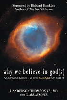 Why we believe in god(s) : a concise guide to the science of faith