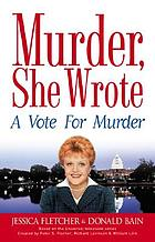A vote for murder : a Murder, she wrote mystery : a novel