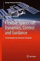 Flexible spacecraft dynamics, control and guidance : technologies by Giovanni Campolo