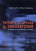 Patents, citations, and innovations : a window on the knowledge economy