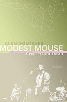 Modest Mouse : a pretty good read