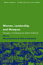 Women, leadership and mosques : changes in contemporary Islamic authority
