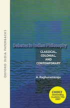 Debates in Indian philosophy : classical, colonial, and contemporary