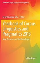 Yearbook of corpus linguistics and pragmatics 2013 : new domains and methodologies