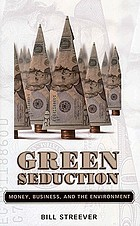 Green seduction : money, business, and the environment