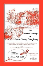 Historical directory of Sussex County, New Jersey : containing a brief summary of events from its first settlement, with descriptive and historical notices of each town ; also, the name and post office address of each freeholder ; embellished with illustrations and a valuable map of the county