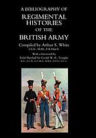 A bibliography of regimental histories of the British Army