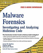 Malware forensics : investigating and analyzing malicious code